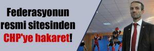 Federasyonun resmi sitesinden CHP'ye hakaret!