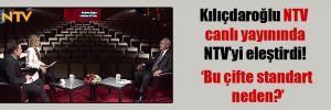 Kılıçdaroğlu NTV canlı yayınında NTV'yi eleştirdi!