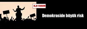 Demokraside büyük risk