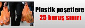 Plastik poşetlere 25 kuruş sınırı