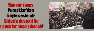 Mansur Yavaş, Pursaklar'dan böyle seslendi: Sizlerin desteği ile o pusular boşa çıkacak!