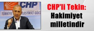 CHP'li Tekin: Hakimiyet milletindir