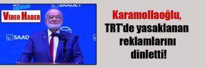 Karamollaoğlu, TRT'de yasaklanan reklamlarını dinletti!