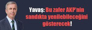 Yavaş: Bu zafer AKP'nin sandıkta yenilebileceğini gösterecek!