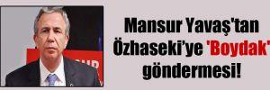 Mansur Yavaş'tan Özhaseki'ye 'Boydak' göndermesi!
