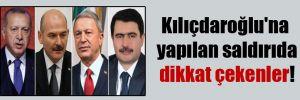 Kılıçdaroğlu'na yapılan saldırıda dikkat çekenler!
