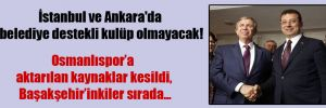 İstanbul ve Ankara'da belediye destekli kulüp olmayacak!
