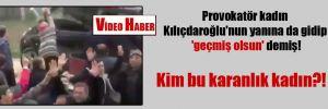 Provokatör kadın Kılıçdaroğlu'nun yanına da gidip 'geçmiş olsun' demiş! Kim bu karanlık kadın?!