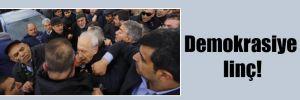 Demokrasiye linç!