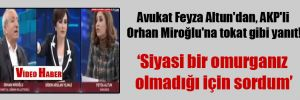 Avukat Feyza Altun'dan, AKP'li Orhan Miroğlu'na tokat gibi yanıt!