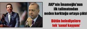 AKP'nin İmamoğlu'nun ilk talimatından neden korktuğu ortaya çıktı!