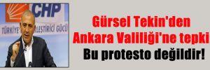 Gürsel Tekin'den Ankara Valiliği'ne tepki: Bu protesto değildir!