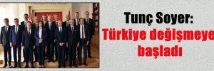 Tunç Soyer: Türkiye değişmeye başladı