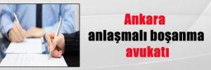 Ankara anlaşmalı boşanma avukatı