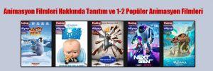 Animasyon Filmleri Hakkında Tanıtım ve 1-2 Popüler Animasyon Filmleri