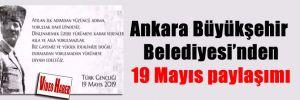 Ankara Büyükşehir Belediyesi'nden 19 Mayıs paylaşımı