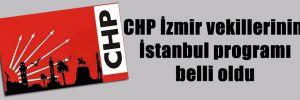 CHP İzmir vekillerinin İstanbul programı belli oldu