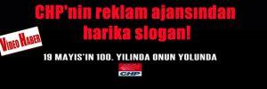 CHP'nin reklam ajansından harika slogan!