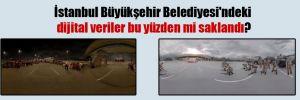 İstanbul Büyükşehir Belediyesi'ndeki dijital veriler bu yüzden mi saklandı?