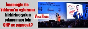 İmamoğlu ile Yıldırım'ın oylarının birbirine yakın çıkmaması için CHP ne yapacak?