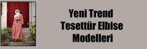 Yeni Trend Tesettür Elbise Modelleri