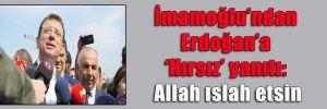 İmamoğlu'ndan Erdoğan'a 'Hırsız' yanıtı: Allah ıslah etsin