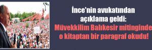 İnce'nin avukatından açıklama geldi: Müvekkilim Balıkesir mitinginde o kitaptan bir paragraf okudu!