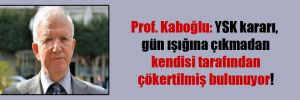 Prof. Kaboğlu: YSK kararı, gün ışığına çıkmadan kendisi tarafından çökertilmiş bulunuyor!