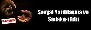 Sosyal Yardılaşma ve Sadaka-i Fıtır