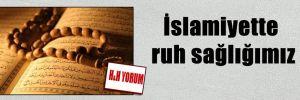 İslamiyette ruh sağlığımız