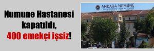 Numune Hastanesi kapatıldı, 400 emekçi işsiz!