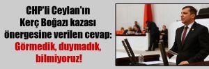 CHP'li Ceylan'ın Kerç Boğazı kazası önergesine verilen cevap: Görmedik, duymadık, bilmiyoruz!