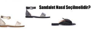 Sandalet Nasıl Seçilmelidir?