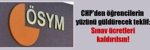 CHP'den öğrencilerin yüzünü güldürecek teklif: Sınav ücretleri kaldırılsın!