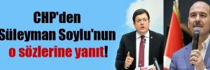 CHP'den Süleyman Soylu'nun o sözlerine yanıt!