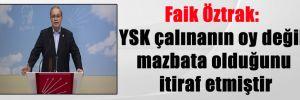 Faik Öztrak: YSK çalınanın oy değil mazbata olduğunu itiraf etmiştir