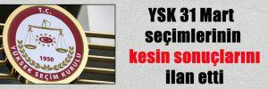 YSK 31 Mart seçimlerinin kesin sonuçlarını ilan etti