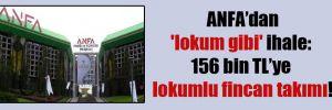 ANFA'dan 'lokum gibi' ihale: 156 bin TL'ye lokumlu fincan takımı!