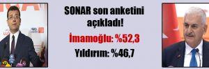 SONAR son anketini açıkladı! İmamoğlu farkı açıyor!