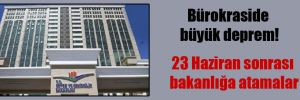 Bürokraside büyük deprem!
