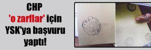 CHP 'o zarflar' için YSK'ya başvuru yaptı!