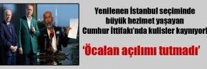 Yenilenen İstanbul seçiminde büyük hezimet yaşayan Cumhur İttifakı'nda kulisler kaynıyor!
