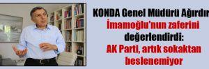 KONDA Genel Müdürü Ağırdır, İmamoğlu'nun zaferini değerlendirdi: AK Parti, artık sokaktan beslenemiyor
