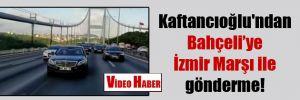 Kaftancıoğlu'ndan Bahçeli'ye İzmir Marşı ile gönderme!