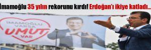 İmamoğlu 35 yılın rekorunu kırdı! Erdoğan'ı ikiye katladı…