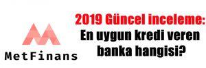 2019 Güncel inceleme: En uygun kredi veren banka hangisi?