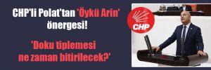 CHP'li Polat'tan 'Öykü Arin' önergesi! 'Doku tiplemesi ne zaman bitirilecek?'