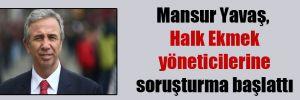 Mansur Yavaş, Halk Ekmek yöneticilerine soruşturma başlattı