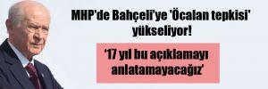 MHP'de Bahçeli'ye 'Öcalan tepkisi' yükseliyor!
