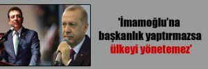 'İmamoğlu'na başkanlık yaptırmazsa ülkeyi yönetemez'